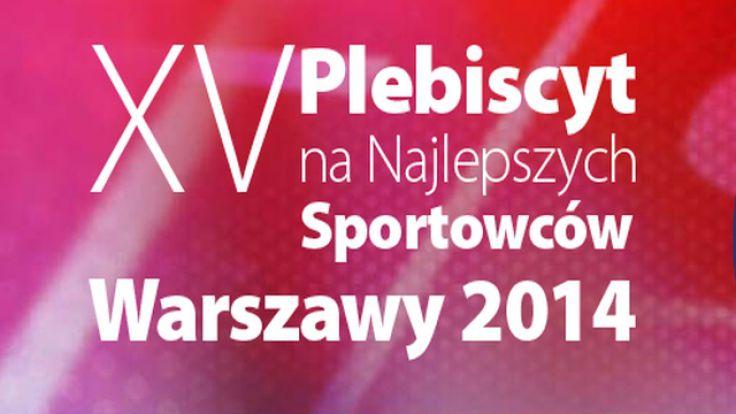 XV Plebiscyt na Najlepszych Sportowców Warszawy 2014 roku